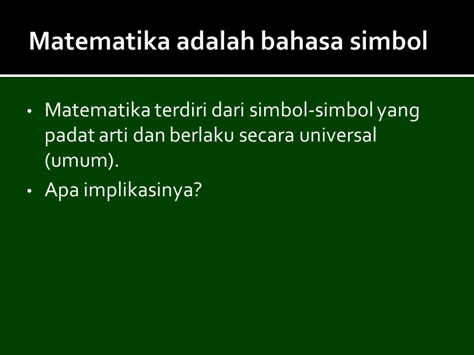 Matematika adalah bahasa simbol