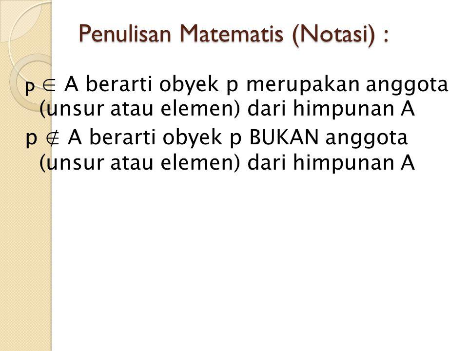 Penulisan Matematis (Notasi) :