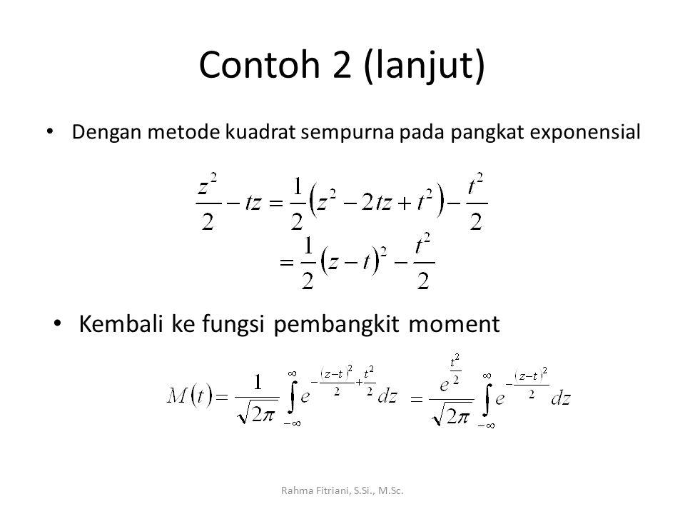 Contoh 2 (lanjut) Kembali ke fungsi pembangkit moment