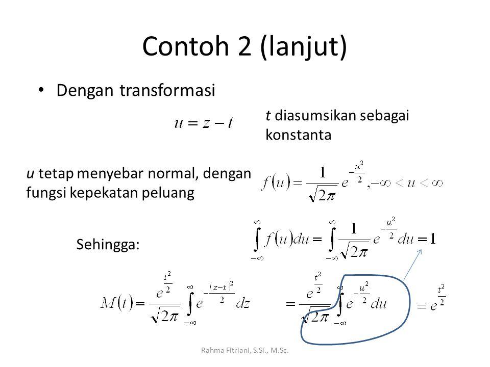 Contoh 2 (lanjut) Dengan transformasi t diasumsikan sebagai konstanta