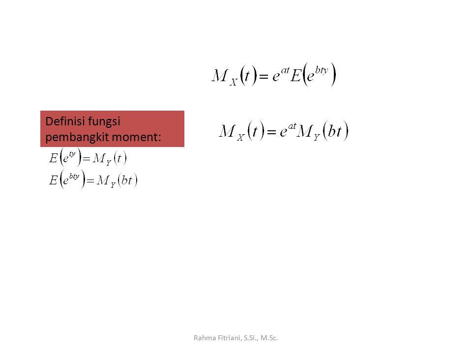 Definisi fungsi pembangkit moment:
