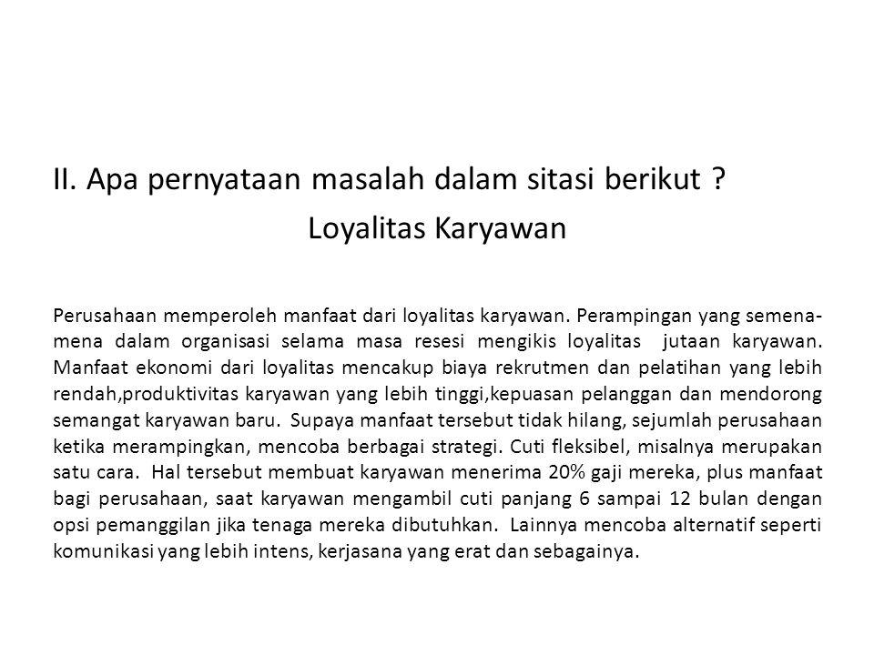 II. Apa pernyataan masalah dalam sitasi berikut Loyalitas Karyawan