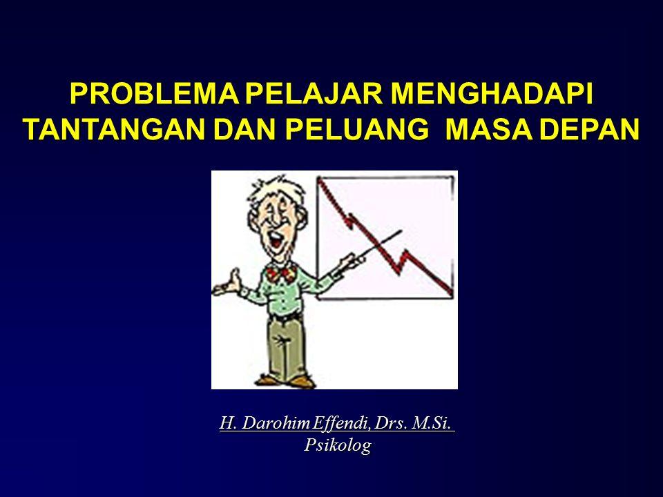 PROBLEMA PELAJAR MENGHADAPI TANTANGAN DAN PELUANG MASA DEPAN