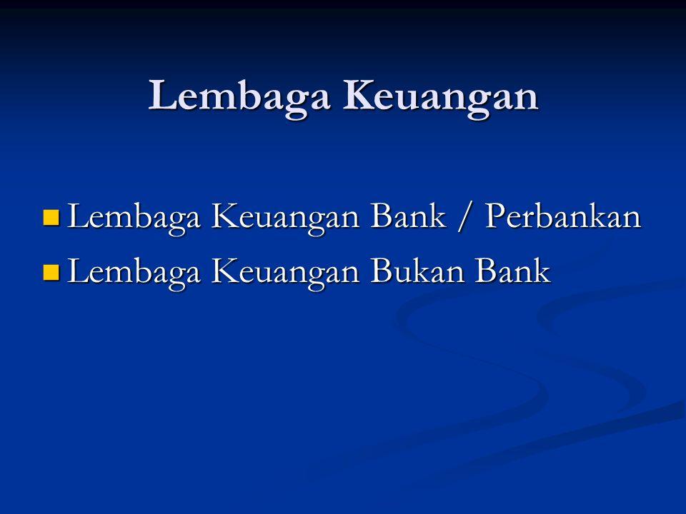 Lembaga Keuangan Lembaga Keuangan Bank / Perbankan