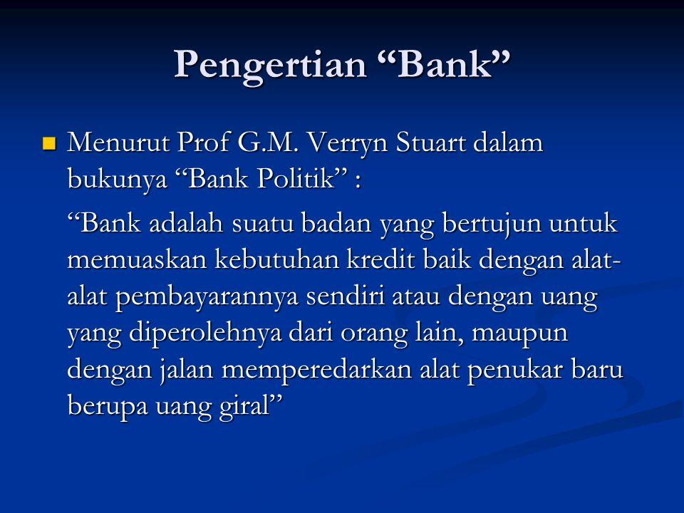 Pengertian Bank Menurut Prof G.M. Verryn Stuart dalam bukunya Bank Politik :