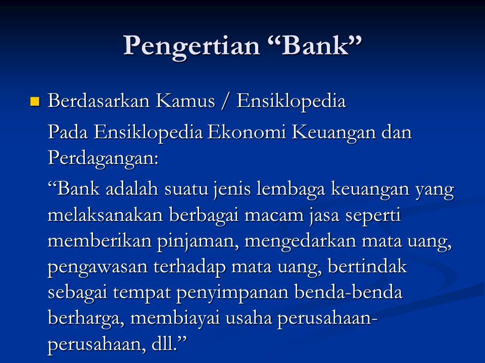Pengertian Bank Berdasarkan Kamus / Ensiklopedia