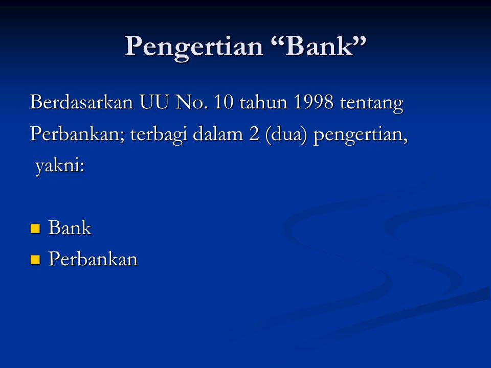 Pengertian Bank Berdasarkan UU No. 10 tahun 1998 tentang