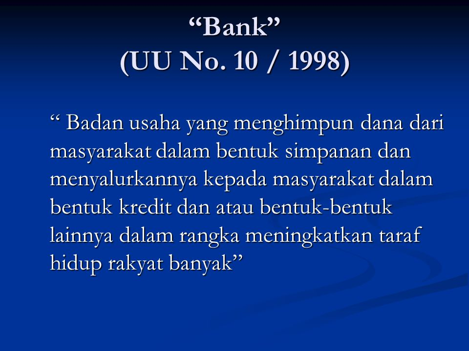 Bank (UU No. 10 / 1998)