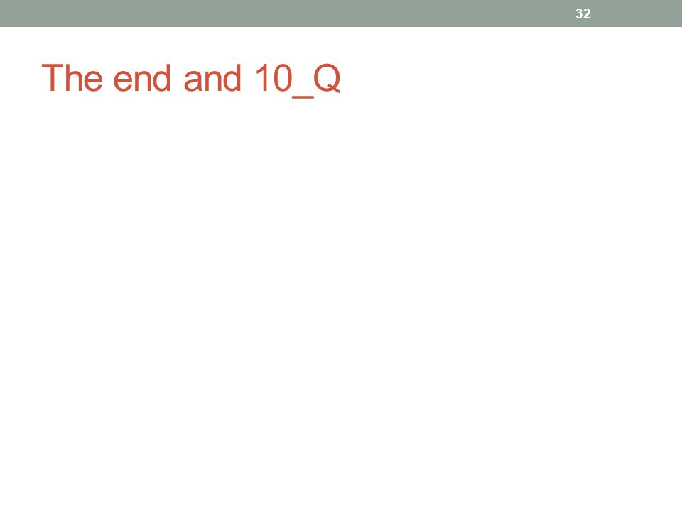 The end and 10_Q