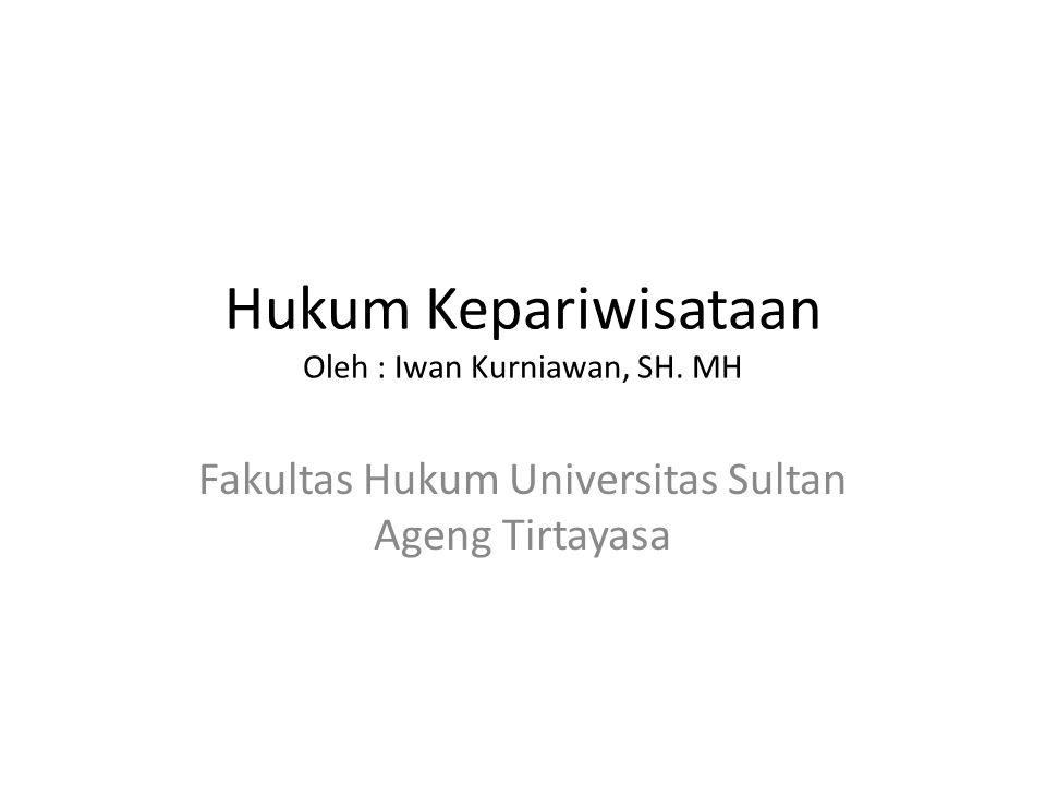 Hukum Kepariwisataan Oleh : Iwan Kurniawan, SH. MH