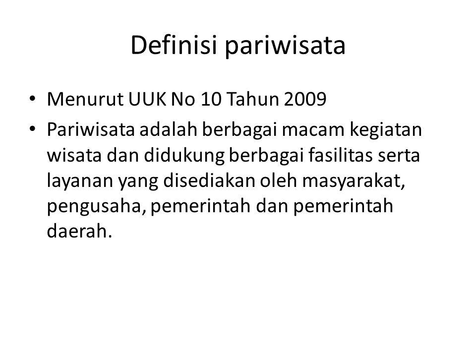 Definisi pariwisata Menurut UUK No 10 Tahun 2009