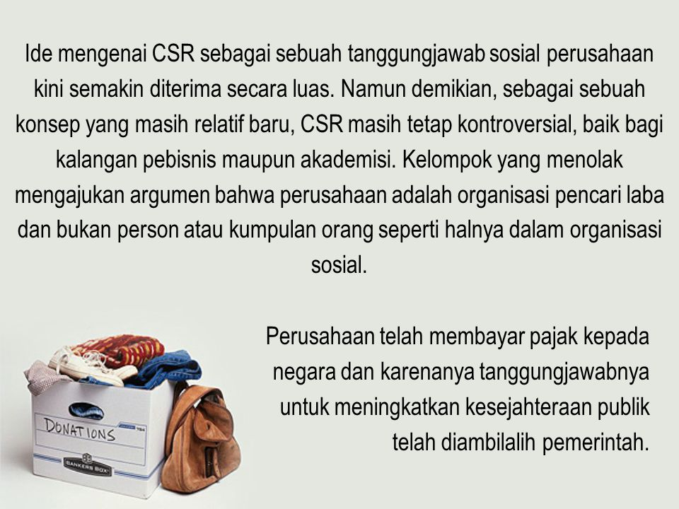 Ide mengenai CSR sebagai sebuah tanggungjawab sosial perusahaan
