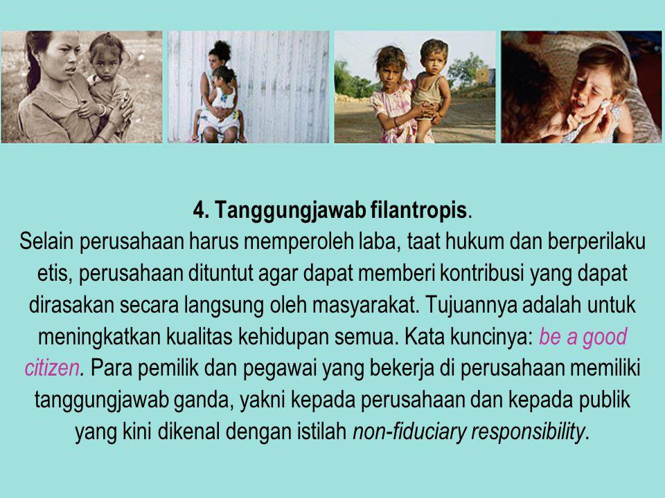 4. Tanggungjawab filantropis.
