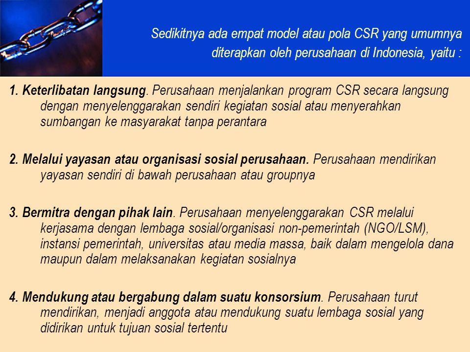 Sedikitnya ada empat model atau pola CSR yang umumnya