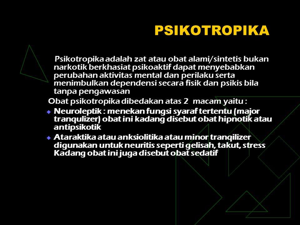 PSIKOTROPIKA Obat psikotropika dibedakan atas 2 macam yaitu :