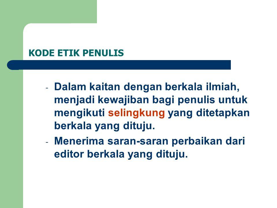 Menerima saran-saran perbaikan dari editor berkala yang dituju.
