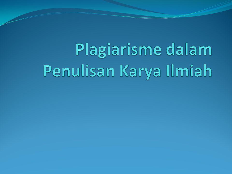 Plagiarisme dalam Penulisan Karya Ilmiah