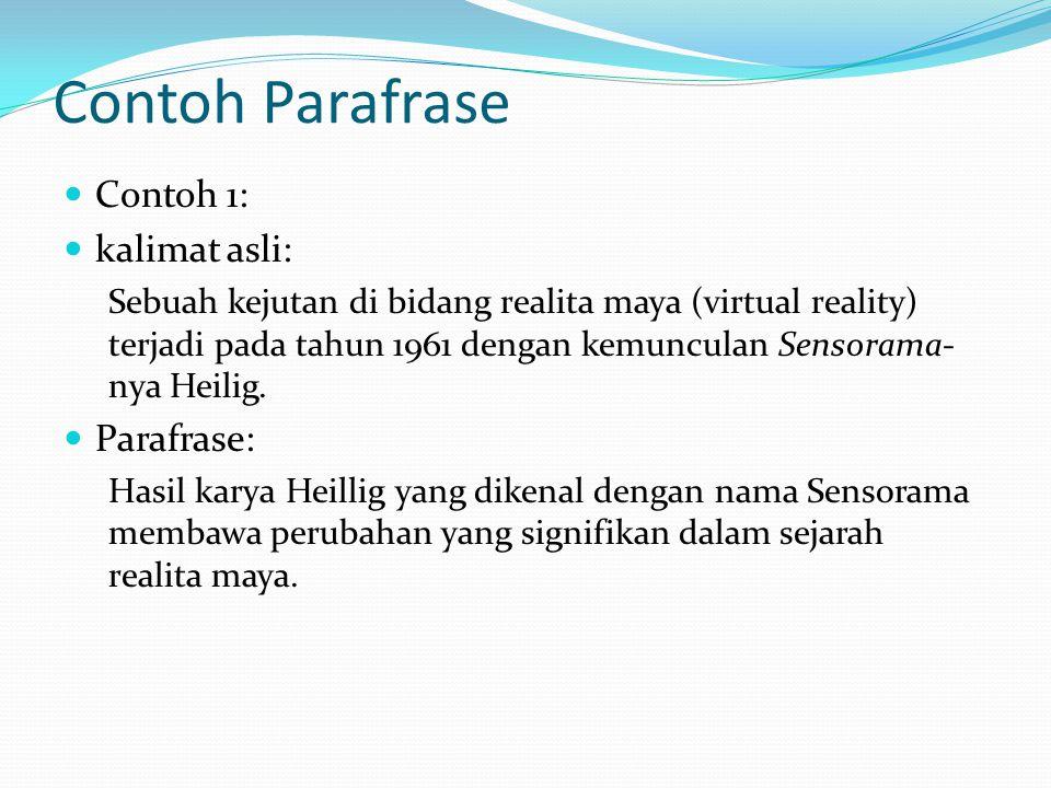 Contoh Parafrase Contoh 1: kalimat asli: Parafrase: