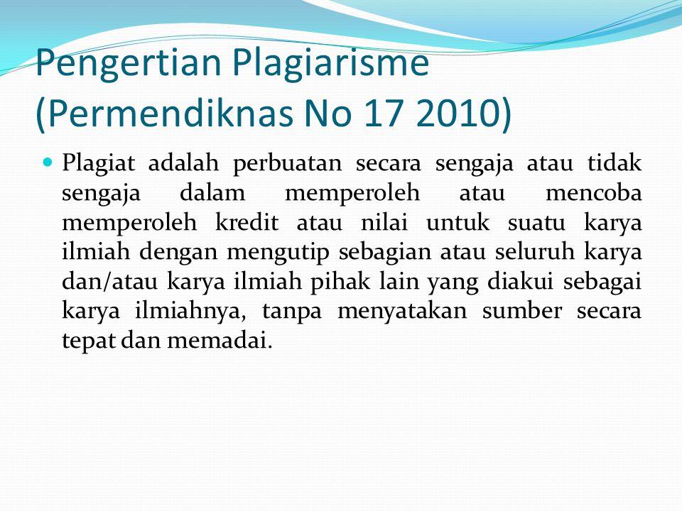 Pengertian Plagiarisme (Permendiknas No 17 2010)