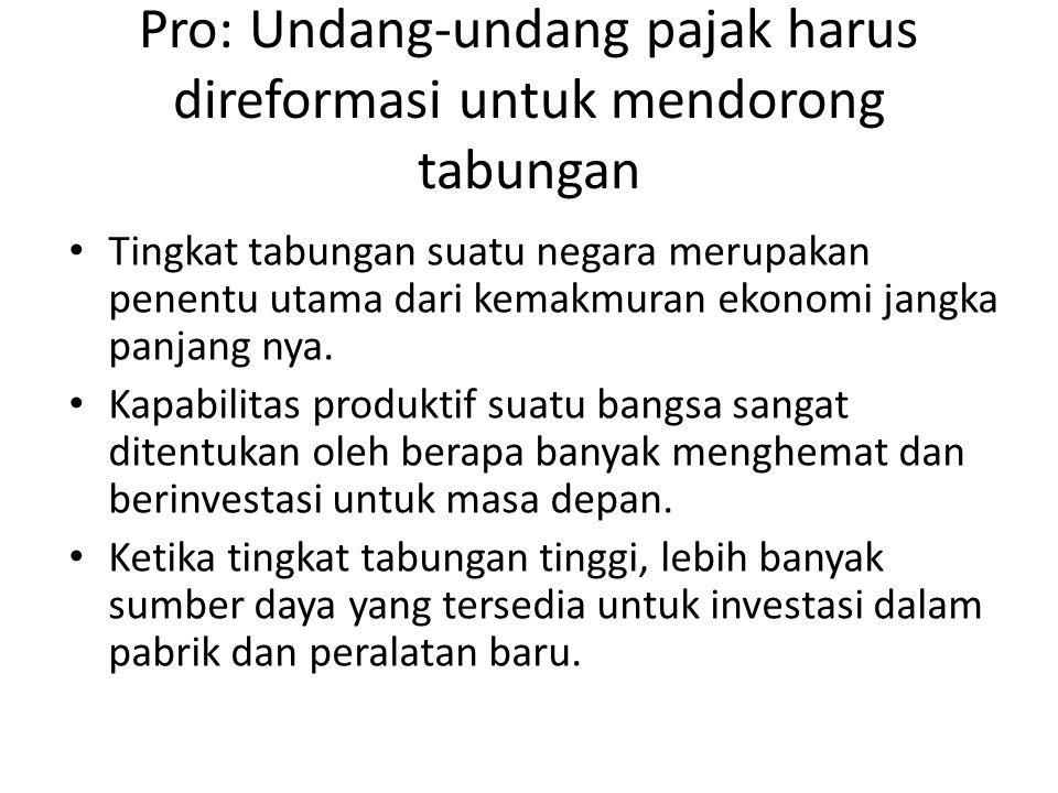 Pro: Undang-undang pajak harus direformasi untuk mendorong tabungan