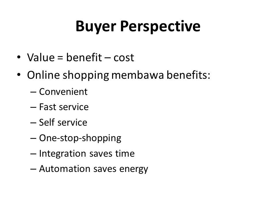 Buyer Perspective Value = benefit – cost