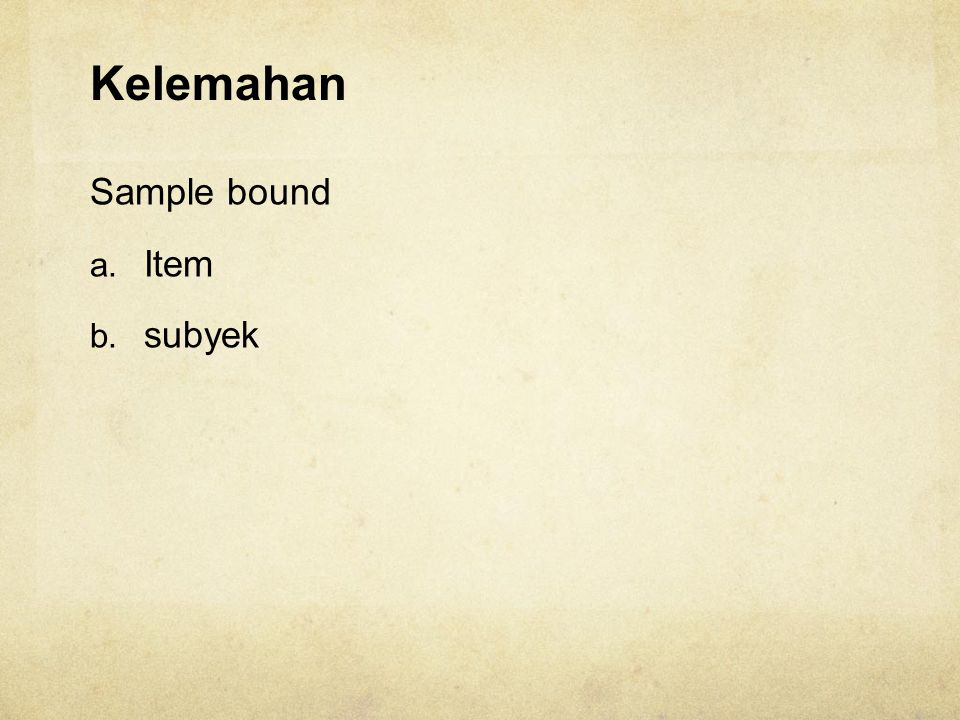 Kelemahan Sample bound Item subyek