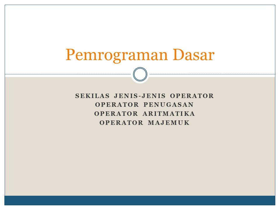 Sekilas jenis-jenis operator