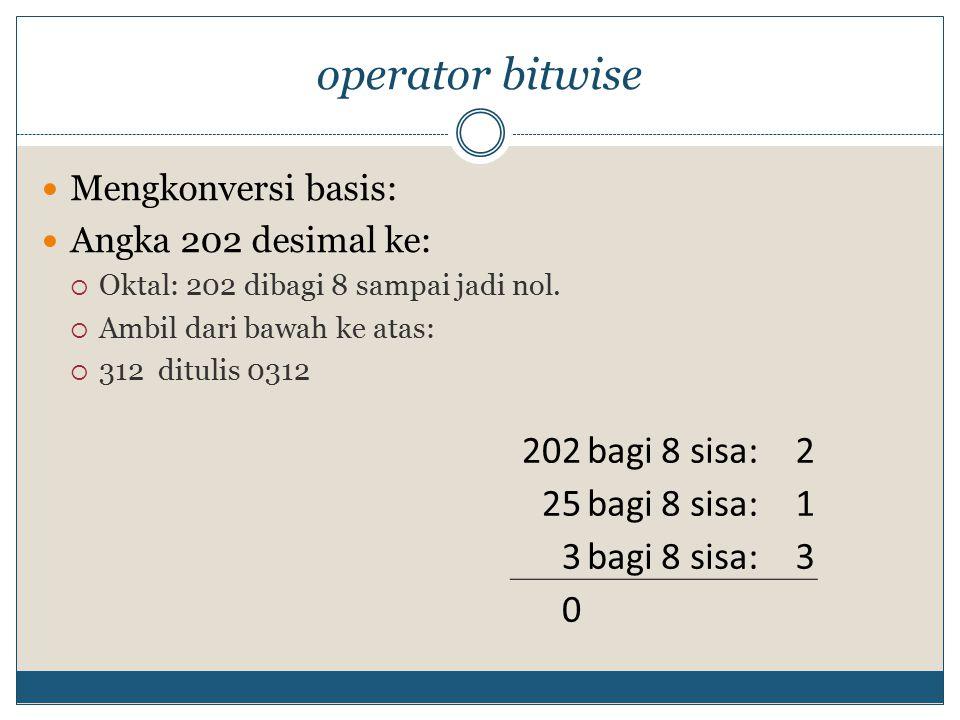 operator bitwise 202 bagi 8 sisa: 2 25 1 3 Mengkonversi basis: