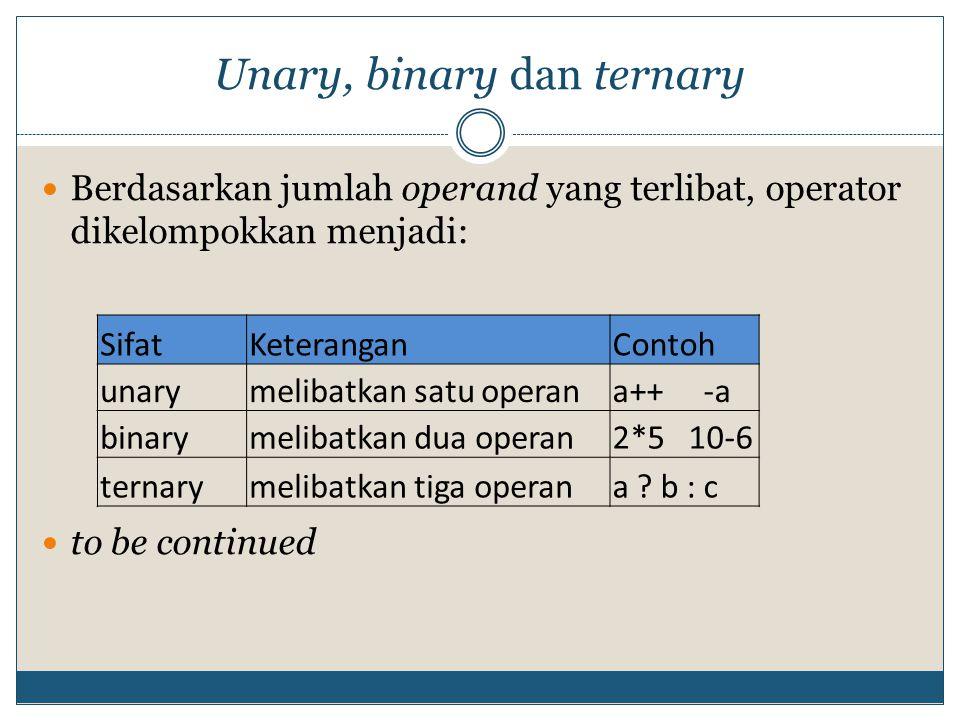 Unary, binary dan ternary
