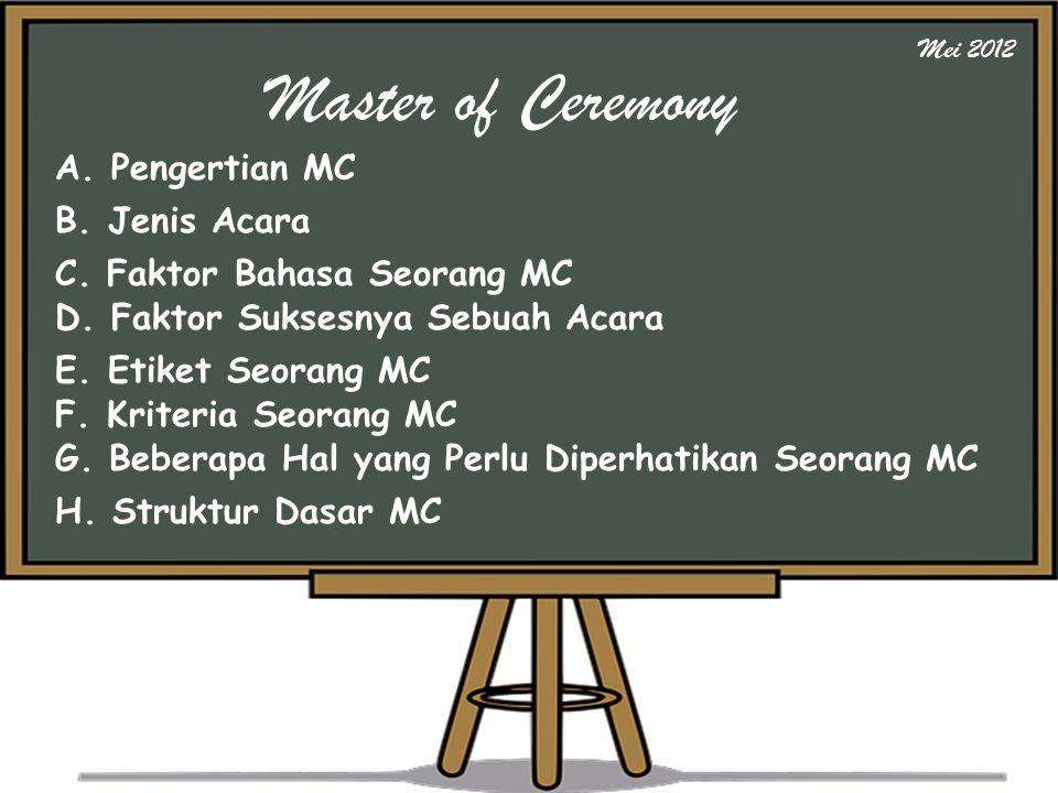 Master of Ceremony A. Pengertian MC B. Jenis Acara