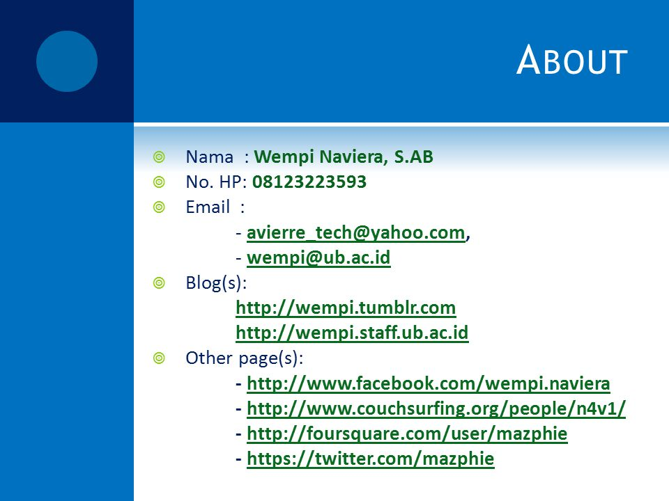 About Nama : Wempi Naviera, S.AB No. HP: 08123223593 Email :