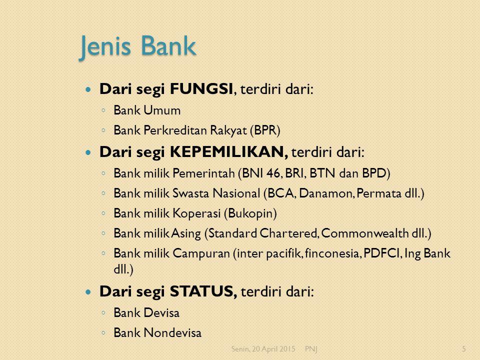 Jenis Bank Dari segi FUNGSI, terdiri dari: