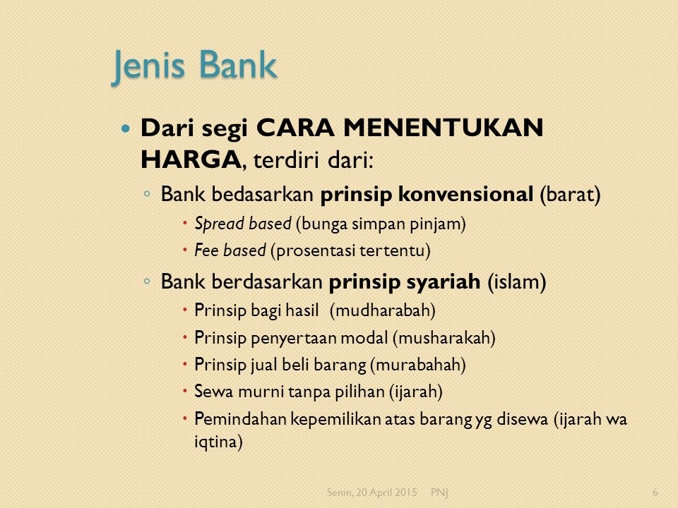 Jenis Bank Dari segi CARA MENENTUKAN HARGA, terdiri dari: