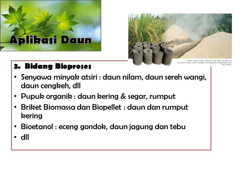 Aplikasi Daun 3. Bidang Bioproses