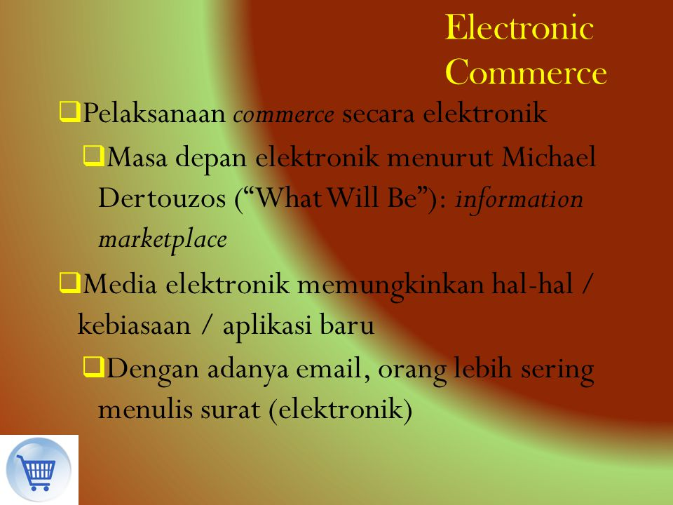 Electronic Commerce Pelaksanaan commerce secara elektronik