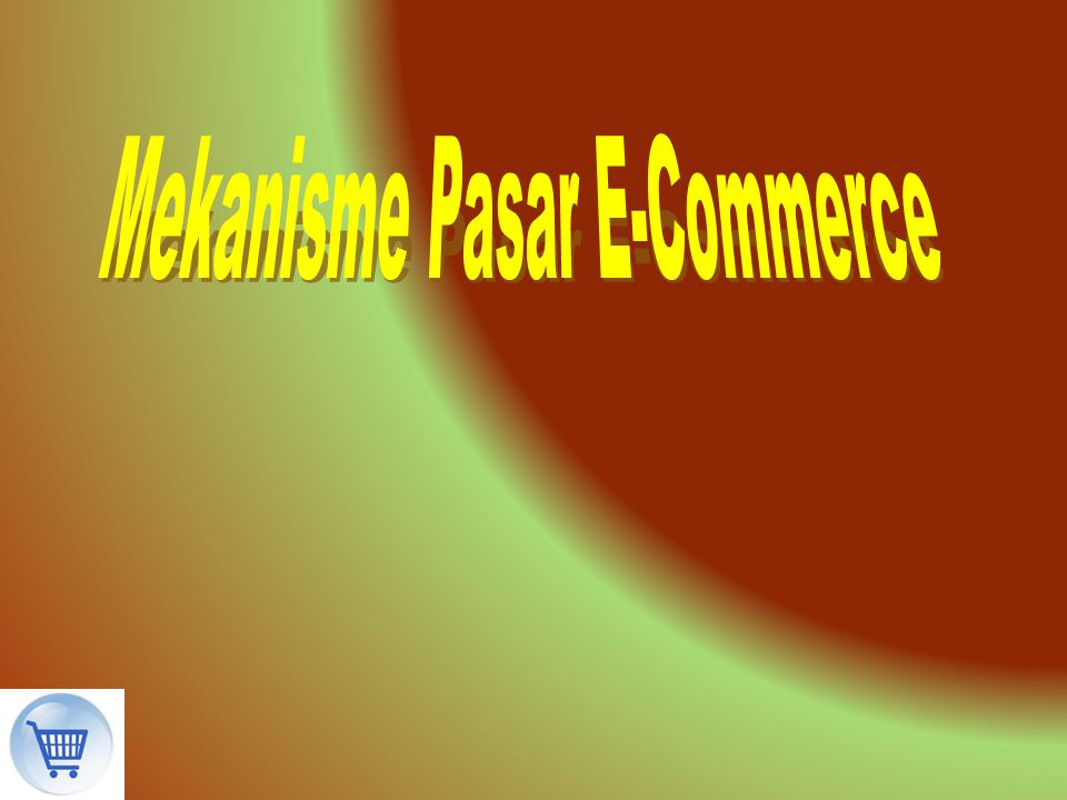 Mekanisme Pasar E-Commerce