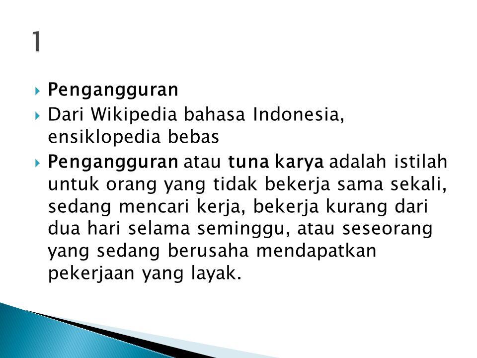 1 Pengangguran Dari Wikipedia bahasa Indonesia, ensiklopedia bebas