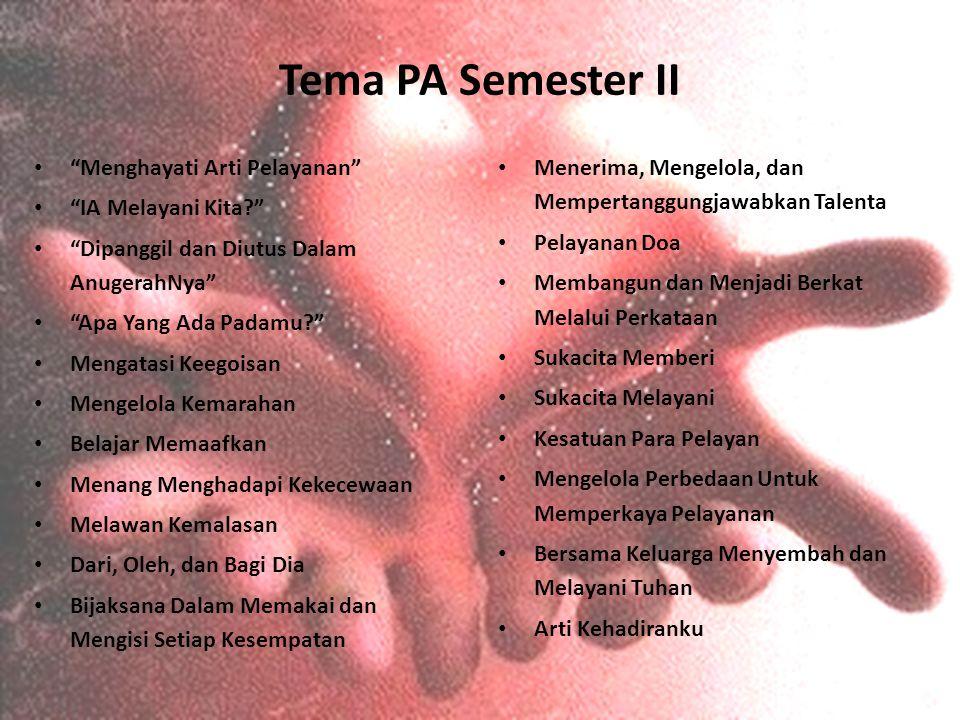 Tema PA Semester II Menghayati Arti Pelayanan IA Melayani Kita