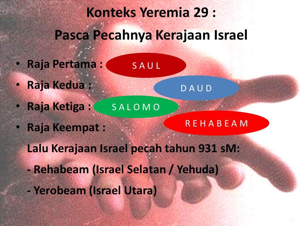 Konteks Yeremia 29 : Pasca Pecahnya Kerajaan Israel