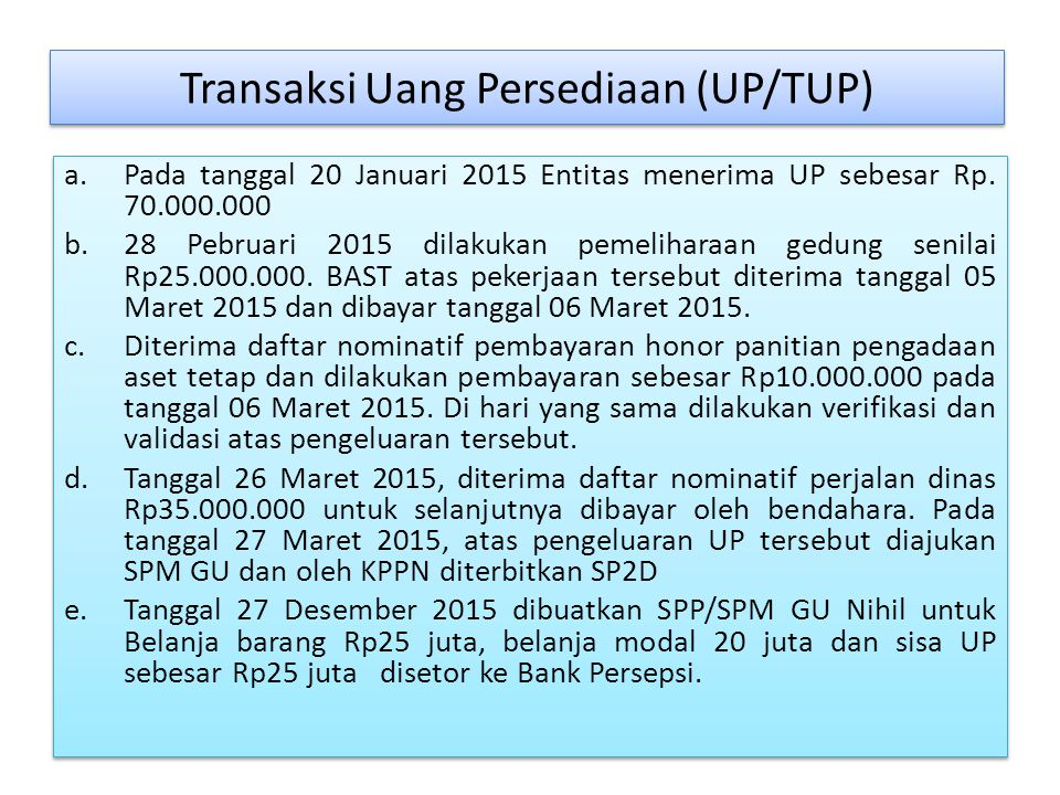 Transaksi Uang Persediaan (UP/TUP)