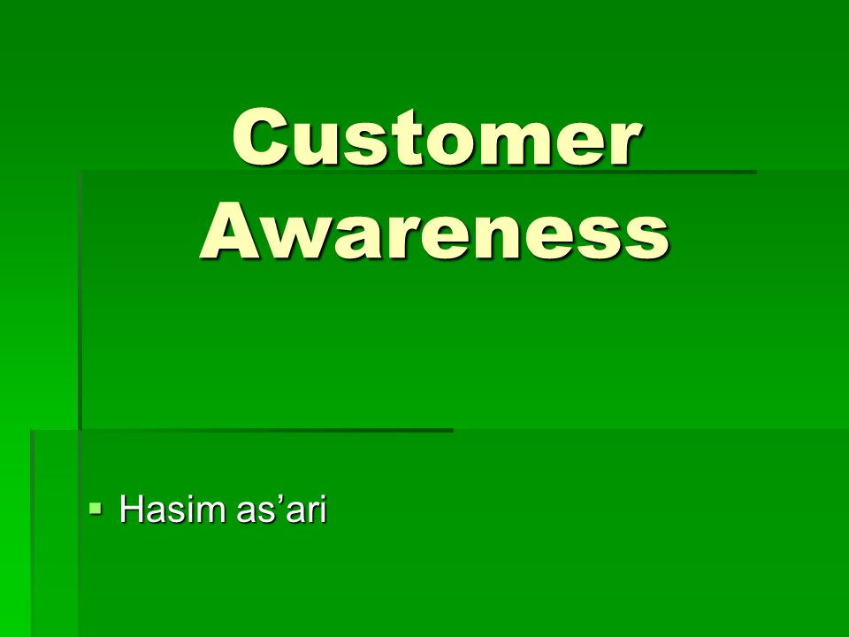 Customer Awareness Hasim as'ari