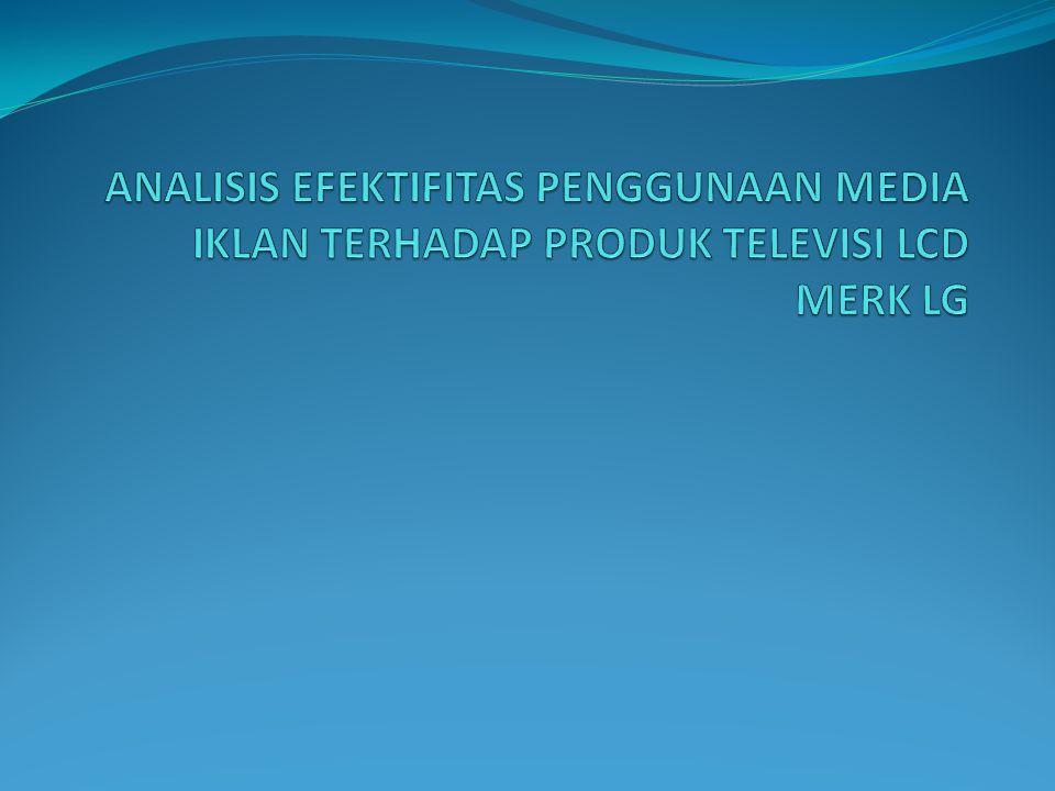 ANALISIS EFEKTIFITAS PENGGUNAAN MEDIA IKLAN TERHADAP PRODUK TELEVISI LCD MERK LG