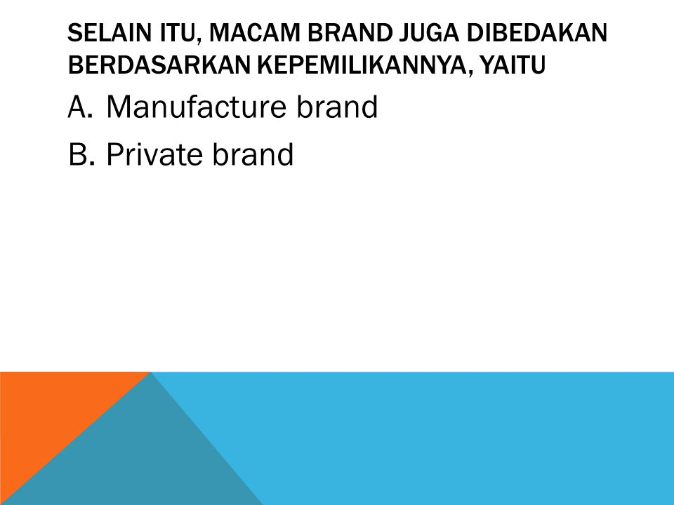 Manufacture brand Private brand