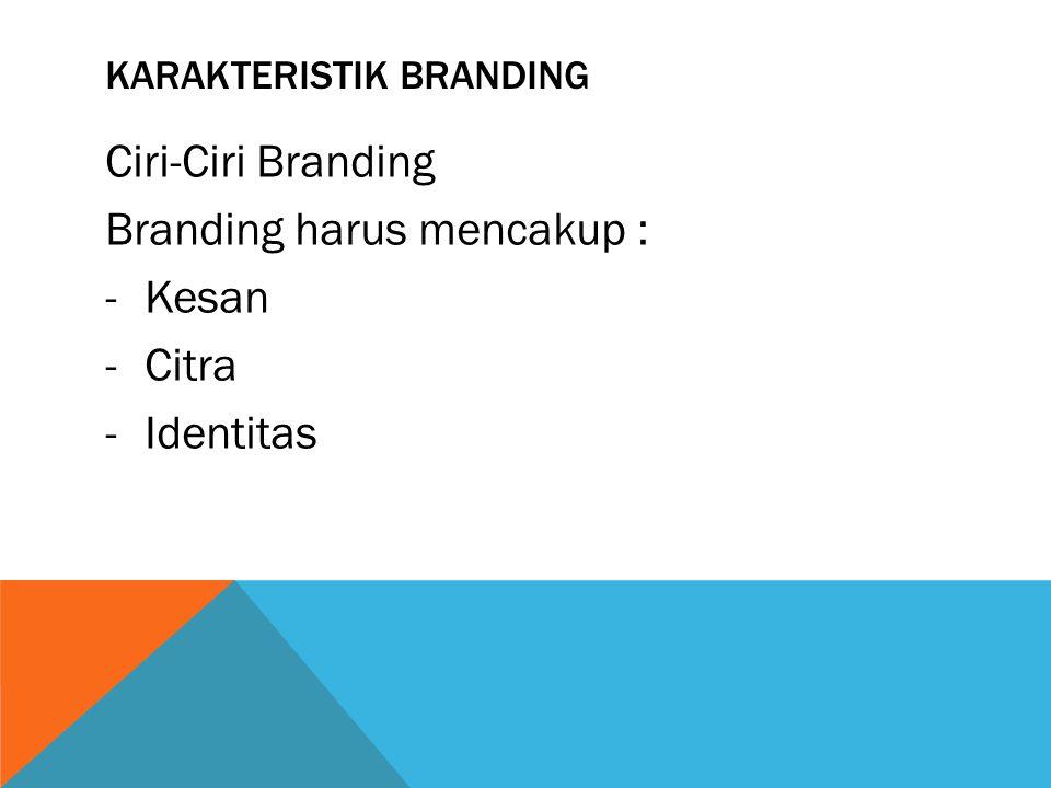 Karakteristik branding