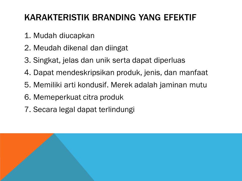 Karakteristik branding yang efektif