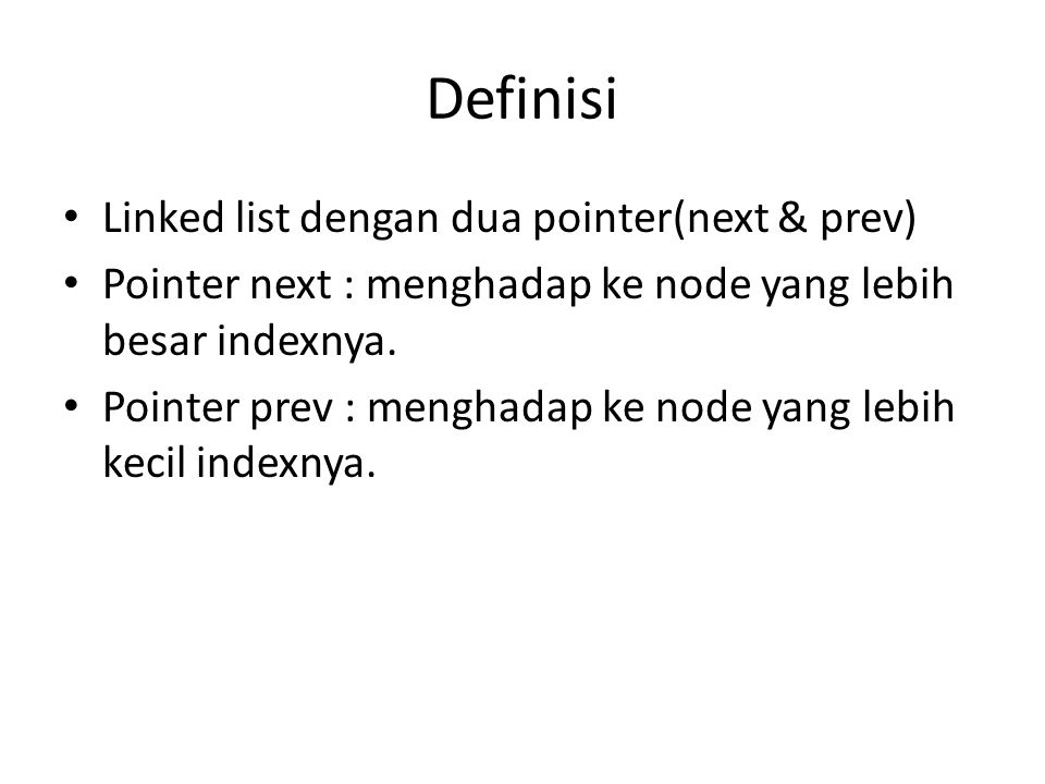 Definisi Linked list dengan dua pointer(next & prev)
