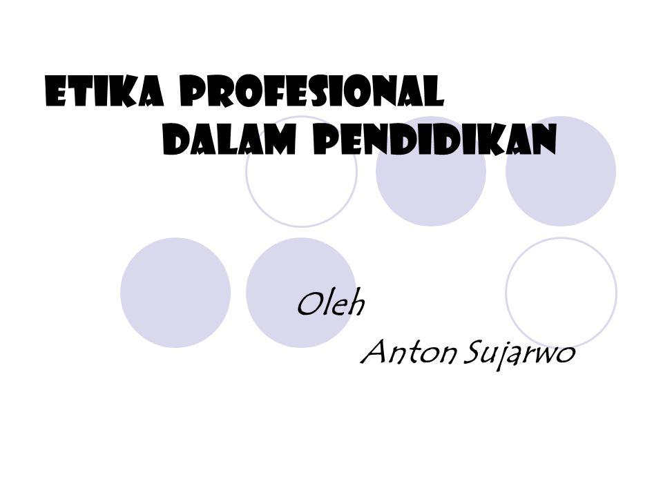 ETIKA PROFESIONAL DALAM PENDIDIKAN