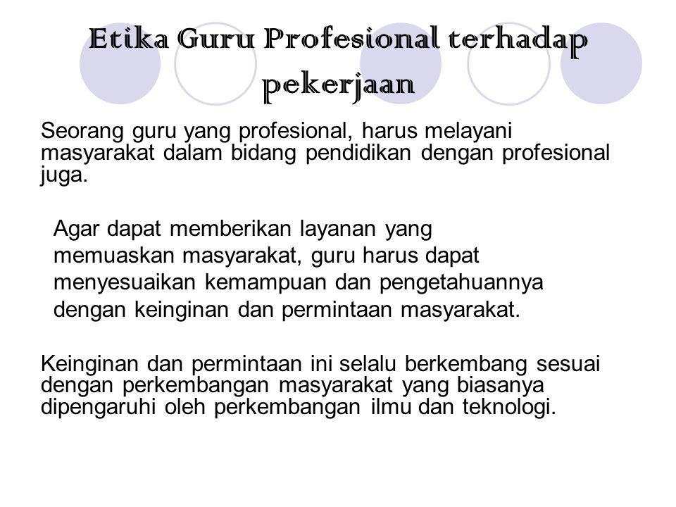 Etika Guru Profesional terhadap pekerjaan