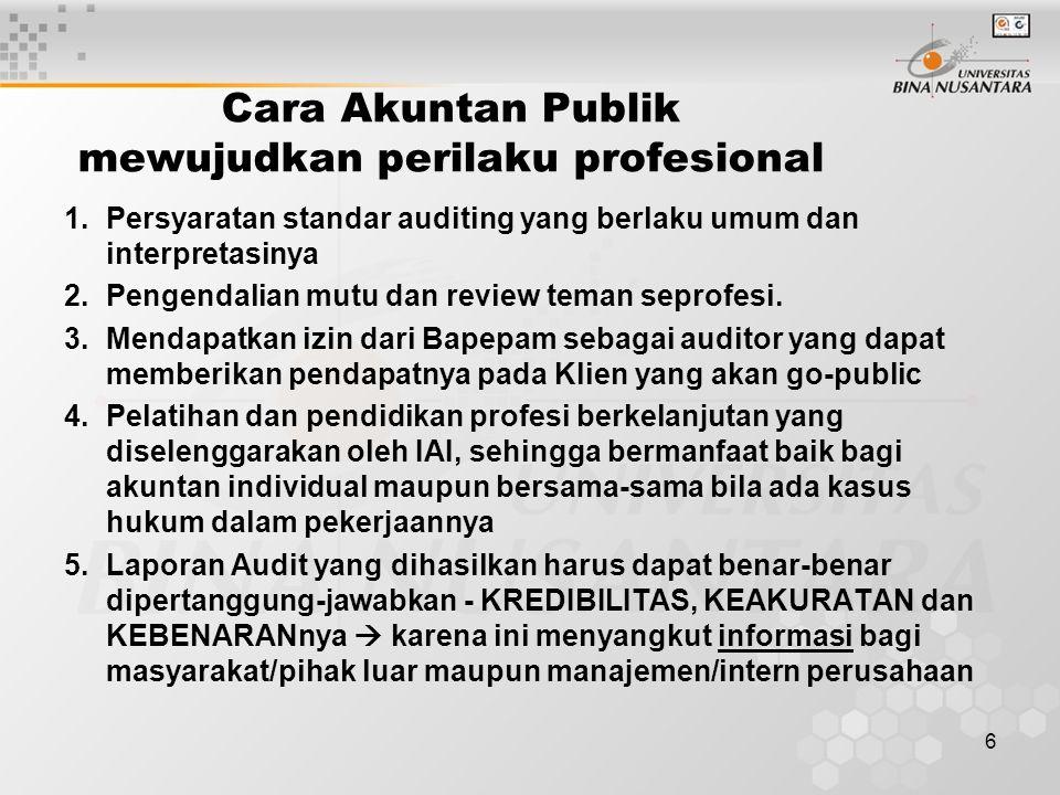Cara Akuntan Publik mewujudkan perilaku profesional