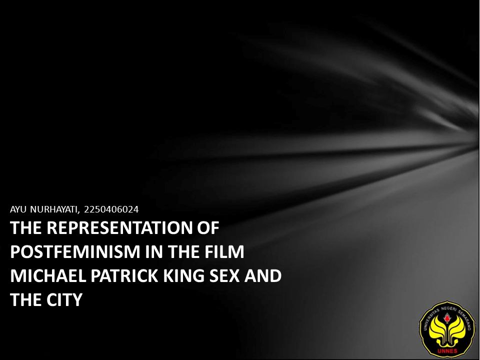 AYU NURHAYATI, 2250406024 THE REPRESENTATION OF POSTFEMINISM IN THE FILM MICHAEL PATRICK KING SEX AND THE CITY